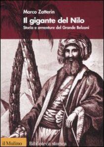 Libro Il gigante del Nilo. Storia e avventure del Grande Belzoni Marco Zatterin