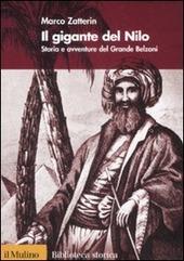 Il gigante del Nilo. Storia e avventure del Grande Belzoni