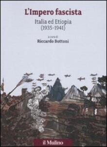 L' impero fascista. Italia ed Etiopia (1935-1941) - copertina