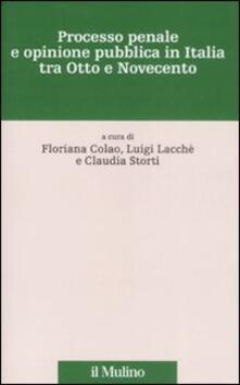 Processo penale e opinione pubblica in Italia tra Otto e Novecento.pdf