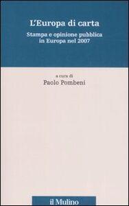 Libro L' Europa di carta. Stampa e opinione pubblica in Europa nel 2007