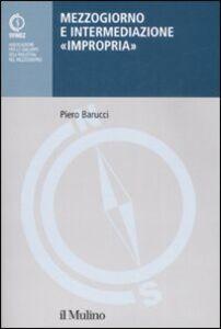 Libro Mezzogiorno e intermediazione «impropria» Piero Barucci