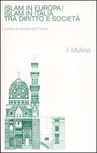 Libro Islam in Europa/Islam in Italia. Tra diritto e società