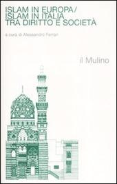 Islam in Europa/Islam in Italia. Tra diritto e società