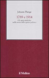1789 e 1914. Gli anni simbolici nella storia dello spirito politico - Johann Plenge - copertina