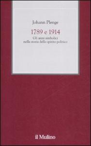 Libro 1789 e 1914. Gli anni simbolici nella storia dello spirito politico Johann Plenge