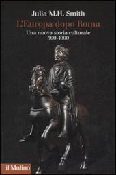 L' Europa dopo Roma. Una nuova storia culturale (500-1000)