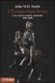 L Europa dopo Roma. Una nuova storia culturale (500-1000).pdf