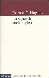 Lo sguardo sociologico - Everett C. Hughes - copertina