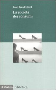La società dei consumi - Jean Baudrillard - copertina