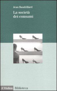 La La società dei consumi - Baudrillard Jean - wuz.it