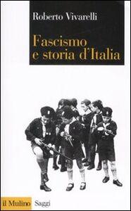 Libro Fascismo e storia d'Italia Roberto Vivarelli