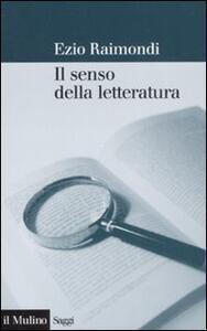 Il senso della letteratura - Ezio Raimondi - copertina