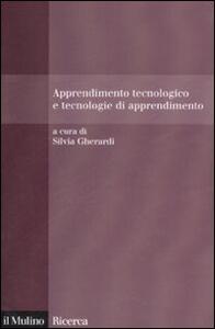 Apprendimento tecnologico e tecnologie di apprendimento - copertina