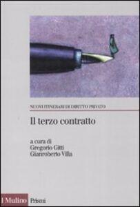 Libro Il terzo contratto. L'abuso di potere contrattuale nei rapporti tra imprese