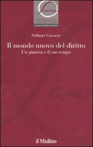 Il mondo nuovo del diritto. Un giurista e il suo tempo - Sabino Cassese - copertina