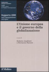 L' Unione Europea e il governo della globalizzazione. Rapporto 2008 sull'integrazione europea - copertina