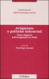 Artigianato e politiche industriali. Terzo rapporto sull'artigianato in Italia