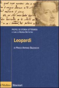 Foto Cover di Leopardi. Profili di storia letteraria, Libro di Marco A. Bazzocchi, edito da Il Mulino