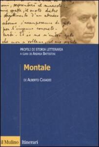 Montale. Profili di storia letteraria - Alberto Casadei - copertina