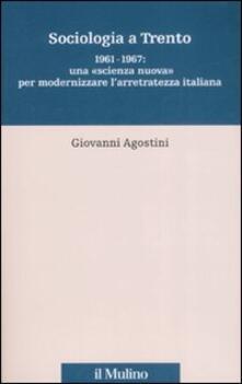 Criticalwinenotav.it Sociologia a Trento. 1961-1967: una «scienza nuova» per modernizzare l'arretratezza italiana Image