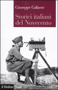 Libro Storici italiani del Novecento Giuseppe Galasso