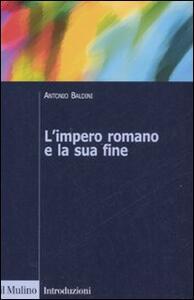 L' impero romano e la sua fine - Antonio Baldini - copertina