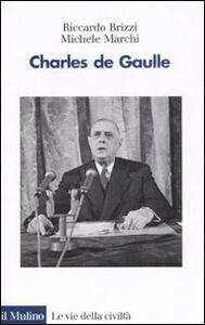 Libro Charles de Gaulle Riccardo Brizzi , Michele Marchi