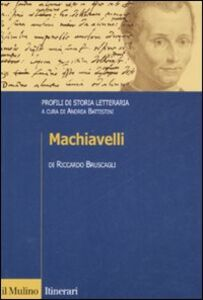 Foto Cover di Machiavelli. Profili di storia letteraria, Libro di Riccardo Bruscagli, edito da Il Mulino