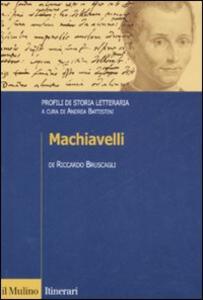 Libro Machiavelli. Profili di storia letteraria Riccardo Bruscagli