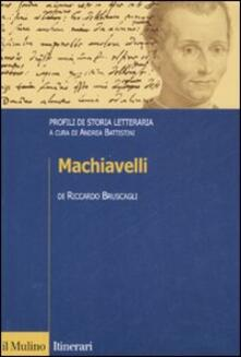 Machiavelli. Profili di storia letteraria - Riccardo Bruscagli - copertina