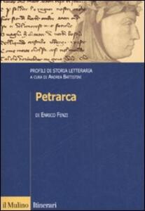 Petrarca. Profili di storia letteraria - Enrico Fenzi - copertina