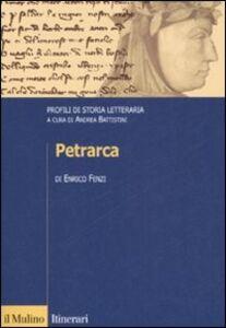 Libro Petrarca. Profili di storia letteraria Enrico Fenzi