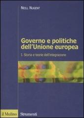 Governo e politiche dell'Unione europea. Vol. 1: Storia e teorie dell'integrazione.