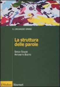 Libro La struttura delle parole Sergio Scalise , Antonietta Bisetto