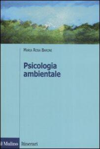 Foto Cover di Psicologia ambientale, Libro di M. Rosa Baroni, edito da Il Mulino