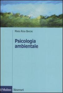 Libro Psicologia ambientale M. Rosa Baroni