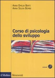 Corso di psicologia dello sviluppo. Dalla nascita all'adolescenza - Anna E. Berti,Anna S. Bombi - copertina