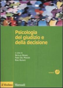 Foto Cover di Psicologia del giudizio e della decisione, Libro di  edito da Il Mulino
