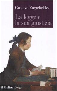 Libro La legge e la sua giustizia Gustavo Zagrebelsky