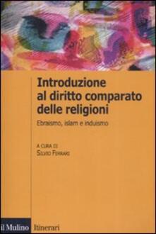 Introduzione al diritto comparato delle religioni. Ebraismo, islam, induismo - copertina