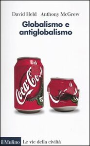 Libro Globalismo e antiglobalismo David Held , Anthony McGrew