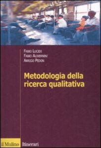 Libro Metodologia della ricerca qualitativa Fabio Alivernini , Fabio Lucidi , Arrigo Pedon