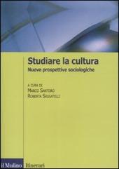 Studiare la cultura. Nuove prospettive sociologiche