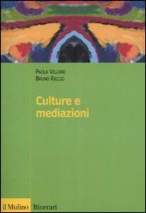 Libro Culture e mediazioni Paola Villano , Bruno Riccio