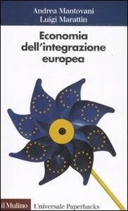 Economia dell'integrazione europea - Andrea Mantovani,Luigi Marattin - copertina