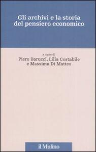 Foto Cover di Gli archivi e la storia del pensiero economico, Libro di  edito da Il Mulino