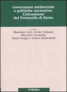 Libro Governance ambientale e politiche governative. L'attuazione del protocollo di Kyoto
