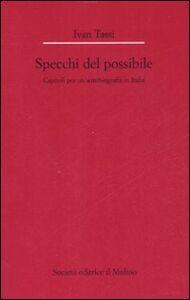 Gli specchi del possibile. Capitoli per un'autobiografia in Italia