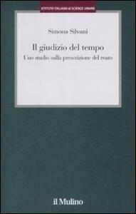 Il giudizio del tempo. Uno studio sulla prescrizione del reato - Simona Silvani - copertina